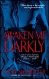 Awaken Me Darkly