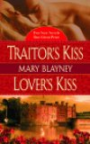 Traitor's Kiss & Lover's Kiss