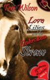 Love, Lilies and the Unbroken Straw