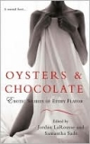 Oysters and Chocolate : Erotic Stories of Every Flavor