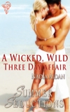 A Wicked Wild Three Day Affair