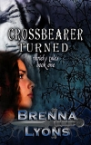 Crossbearer Turned: Veriel&#39;s Tales-Book One