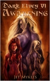 Dark Elves 6: Awakening