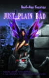 Bad-Ass Faeries: Just Plain Bad