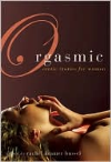 Orgasmic : Erotica for Women