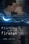 Flirting with the Fireman