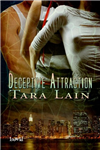Deceptive Attraction
