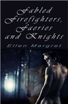 Fabled Firefighters, Faeries and Knights