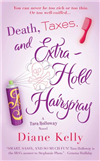 Death, Taxes, and Extra-Hold Hairspray