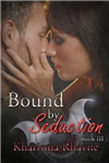 #3 - Bound By Seduction