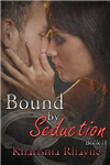 #2 - Bound by Seduction