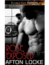 Rose, Exposed