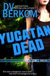 Yucatan Dead