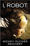 I Robot - To Obey