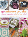 30 Minute Crochet - What Can You Crochet in 30 Minutes or Less?