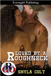 Loved by a Roughneck