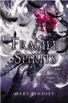 Fragile Spirits