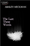 The Last Three Words