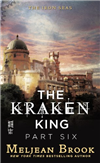 The Kraken King Part VI: The Kraken King and the Crumbling Walls