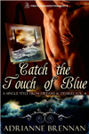 Catch the Touch of Blue