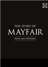 The Story of Mayfair from 1664 Onwards