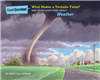 What Makes a Tornado Twist?: And Other Questions about Weather