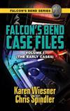Falcon's Bend Case Files, Volume I