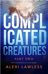 Complicated Creatures - Part 2