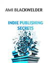 Indie Publishing Secrets
